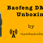 Baofeng DM-5R Unboxing [Video]
