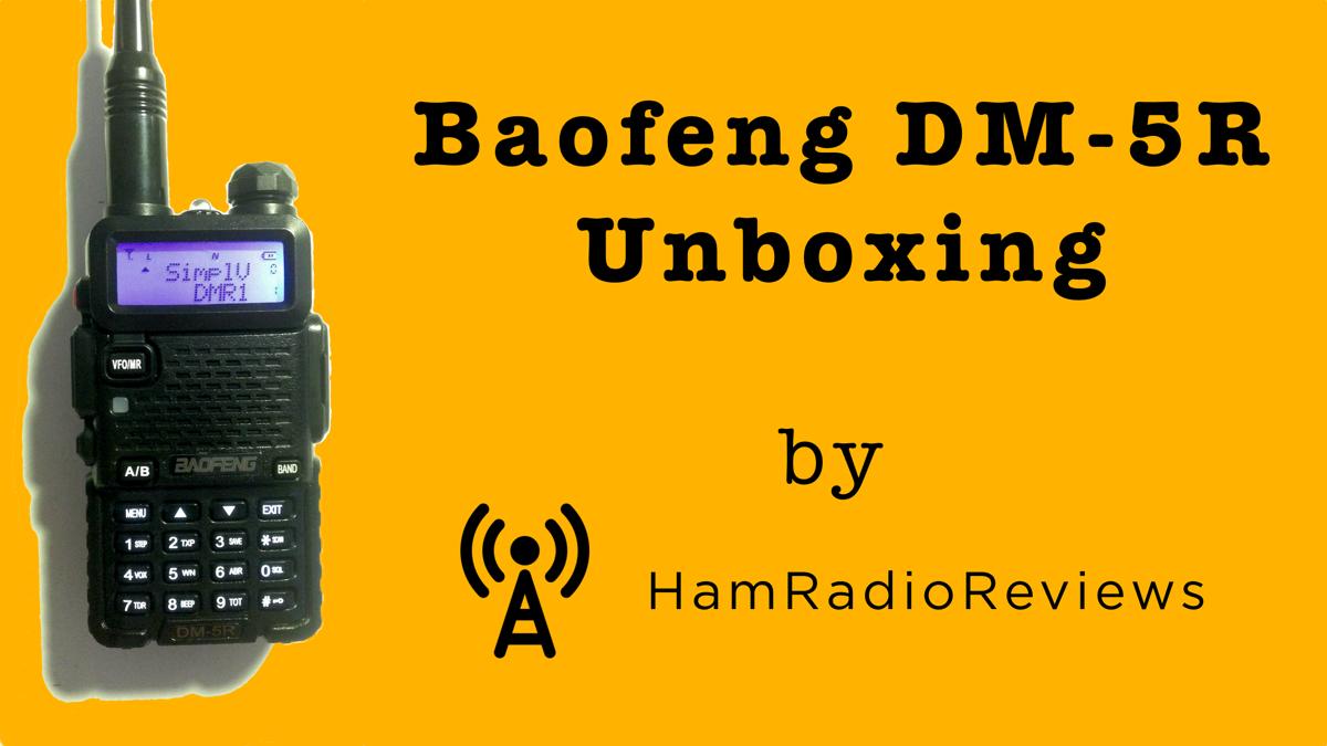 Baofeng DM-5R Unboxing DMR Radio