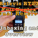 Retevis RT23 Dual Receive Unboxing and Overview [Video][Updated]